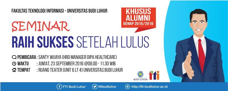 Seminar Pembekalan Alumni Semester Genap 2015/2016 Fakultas Teknologi Informasi