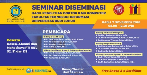 Seminar Diseminasi (Hasil Penelitian Doktor Ilmu Komputer Fakultas Teknologi Informasi Universitas Budi Luhur)