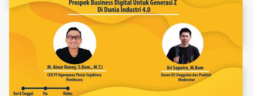 Webinar Prospek Bisiness Digital Untuk Generasi Z Di Dunia Industri 4.0