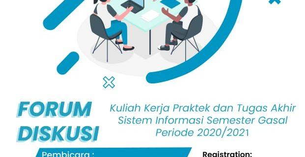 Forum Diskusi Bimbingan KKP dan Tugas Akhir Sistem Informasi Semester Gasal Periode 2020/2021